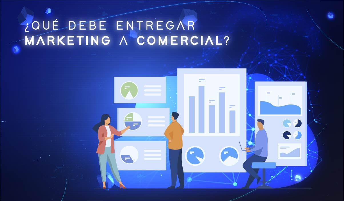 ¿Qué debe entregar marketing a comercial?