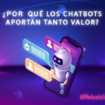 ¿Por qué los chatbots aportan tanto valor?